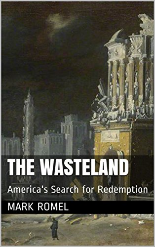 The Wasteland: America's Search for Redemption by [Romel, Mark]