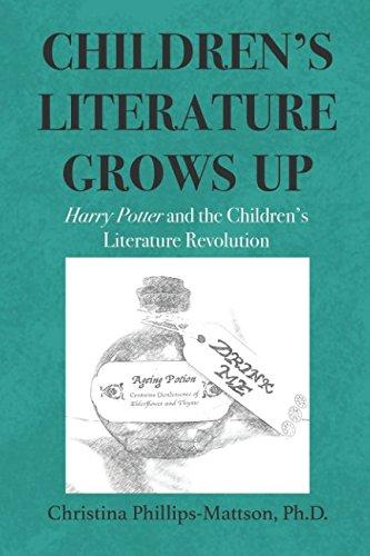 Children's Literature Grows Up: Harry Potter and the Children's Literature Revolution PDF