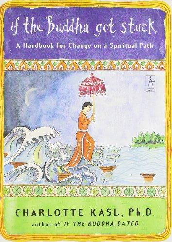 If the Buddha Got Stuck: A Handbook for Change on …