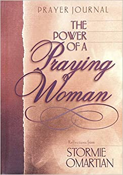 The Power of a Praying® Woman Prayer Journal: Stormie Omartian: 9780736901307: Amazon.com: Books