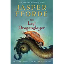 The Last Dragonslayer: The Chronicles of Kazam, Book 1