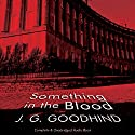 Something in the Blood Audiobook by J. G. Goodhind Narrated by Patience Tomlinson