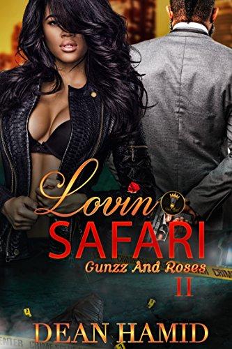 Lovin Safari II: Gunzz and roses