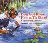 Does God Know How to Tie Shoes?, Nancy White Carlstrom, 0802851258