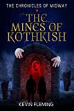 The Mines of Kothkish (The Chronicles of Midway Book 2)