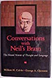 Conversations with Neil's Brain : Searching for the Narrator of Consciousness, Calvin, William H. and Ojemann, George A., 0201632179