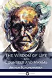 img - for The Wisdom of Life and Counsels and Maxims book / textbook / text book