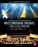 img - for Recording Music on Location: Capturing the Live Performance by Bruce Bartlett (2014-05-22) book / textbook / text book