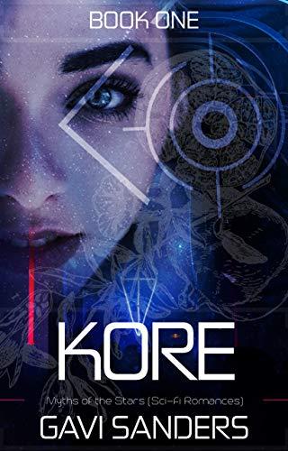Kore: Myths of the Stars (Myths of the Stars, Sci-Fi Romances Book 1)