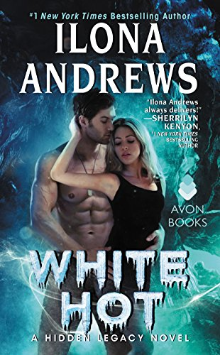 White Hot: A Hidden Legacy Novel by [Andrews, Ilona]