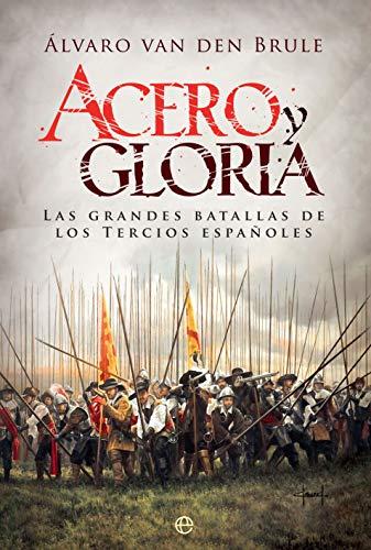 Acero y gloria por van den Brule, Álvaro