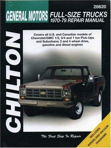- General Motors Full-Size Trucks, 1970-79 (Chilton's Total Car Care Repair Manual) (Chilton Total Car Care Series Manuals)