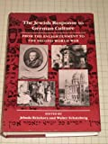 The Jewish Response to German Culture : From the Enlightenment to the Second World War, Reinharz, Jehuda, 0874513456