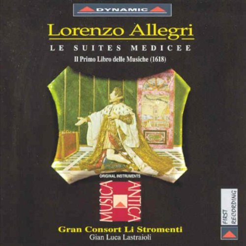 Price comparison product image Allegri: Le suites medicee, Il Primo libro delle Musiche (1618)
