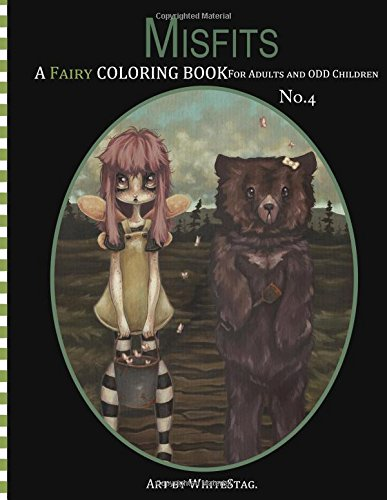 Misfits A Fairy Coloring book for Adults and odd Children (Volume 4) [White Stag] (Tapa Blanda)