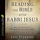 #6: Reading the Bible with Rabbi Jesus: How a Jewish Perspective Can Transform Your Understanding
