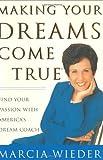 Making Your Dreams Come True, Marcia Wieder, 0609606085