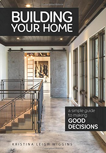 Pdf Home Building Your Home: A Simple Guide to Making Good Decisions