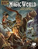 Magic World: Fantasy Roleplaying in Worlds of Epic Adventure (Basic Roleplaying system)
