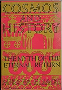 Cosmos and History: The Myth of the Eternal Return