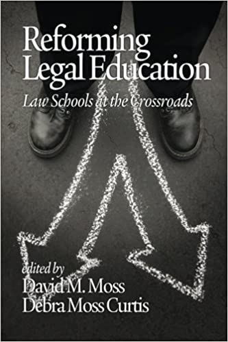 Reforming Legal Education: Law Schools at the Crossroads (2012-11-01)