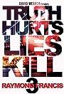 Truth Hurts, Lies Kill 3