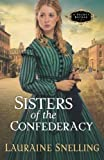 Sisters of the Confederacy, Lauraine Snelling, 1556618409