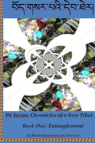 Chronicles of a New Tibet (Entanglement) (Volume 1)