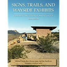 Signs, Trails, and Wayside Exhibits: Connecting People and Places (Interpreter's Handbook Series) by Michael Gross (2006-06-01)