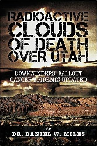 Amazon.com: RADIOACTIVE CLOUDS OF DEATH OVER UTAH (9781466975385): Daniel W Miles: Books