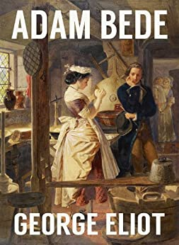 an analysis of george eliots adam bede Modern an analysis of george eliots adam bede analysis indicates that the book of genesis (and the other four books of the pentateuch) were written by a number of.