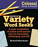 Colossal Grab a Pencil Book of Variety Word Seeks, Richard Manchester, 088486572X