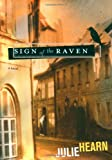 Sign of the Raven, Julie Hearn and Marc Yankus, 0689857349