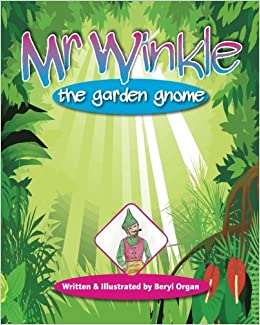 Mr Winkle - the garden gnome: Mrs Beryl Organ, Mr Chris ...