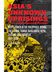 Asia's Unknown Uprisings Volume 2: People Power in the Philippines, Burma, Tibet, China, Taiwan, Bangladesh, Nepal, Thailand, and Indonesia, 1947-2009