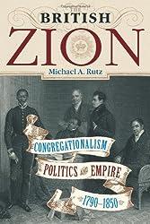 The British Zion: Congregationalism, Politics, and Empire, 1790-1850