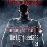 Immortal Destiny: The Light Seekers, Book 3 | Lorraine Kennedy