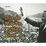 Día de Martin Luther King, Jr. (Fiestas) (Spanish Edition)