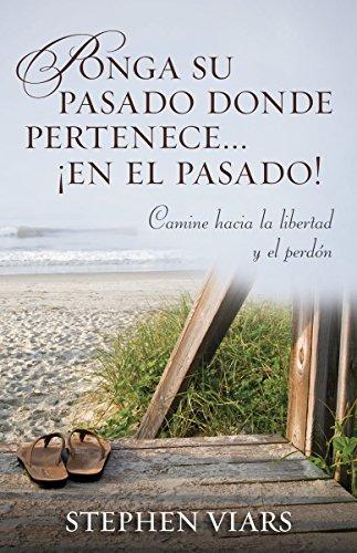Ponga su pasado donde pertenece en el pasado spanish edition ponga su pasado donde pertenece en el pasado spanish edition by viars fandeluxe Images