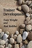 Trainer Development, Tony Wright and Rod Bolitho, 1847532322