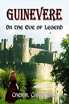 Guinevere: On the Eve of Legend (The Quest Books Guinevere Trilogy Book 1) by [Carpinello, Cheryl]