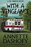 With A Vengeance (A Zoe Chambers Mystery) (Volume 4)
