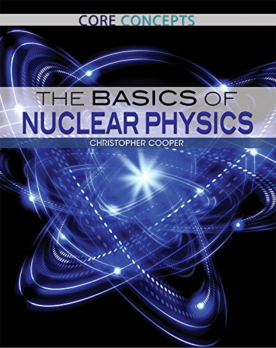 The Basics of Nuclear Physics (Core Concepts)