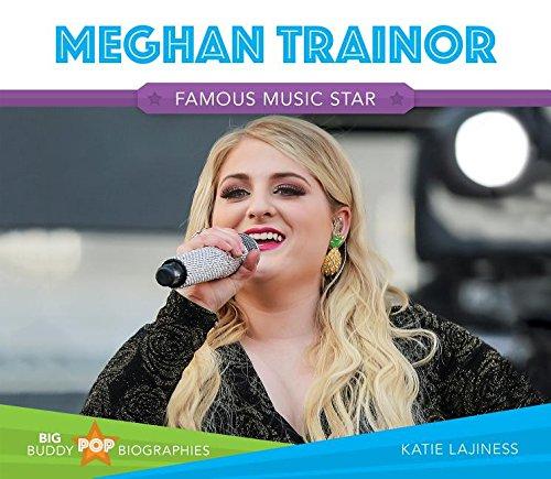 Meghan Trainor (Big Buddy Pop Biographies)