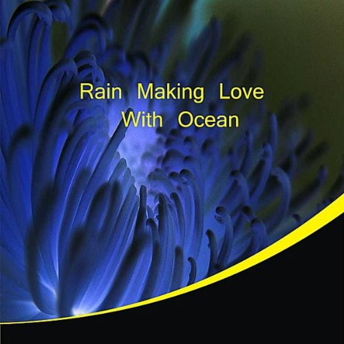 Rain Making Love with (Oceans Sounds Cd)
