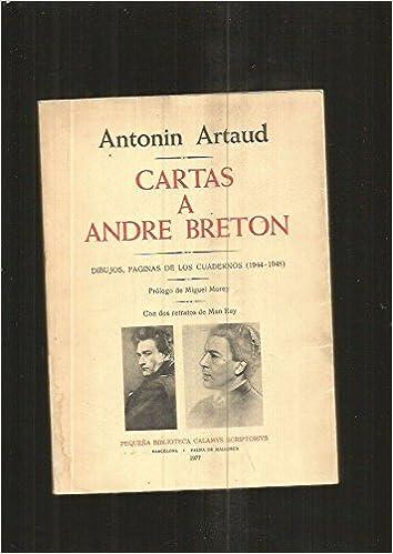 cartas a andre breton dibujos paginas de los cuadernos 1944 1948 pequena biblioteca calamus scriptorius spanish edition