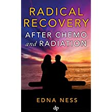 Radical Recovery After Chemo & Radiation: Extraordinary Healing with Hyperbaric Oxygen and Infrared Light