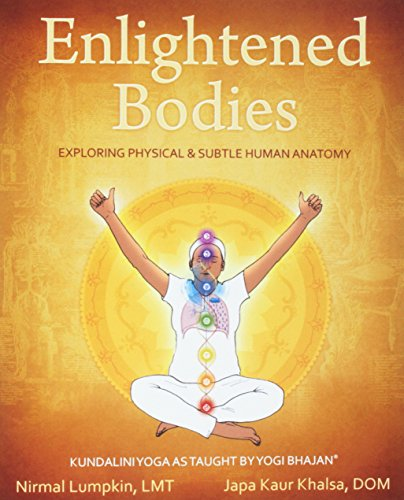 Enlightened Bodies: Exploring Physical & Subtle Human Anatomy
