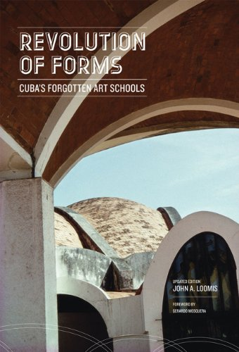 Read Online Revolution of Forms Updated Edition: Cuba's Forgotten Art Schools pdf