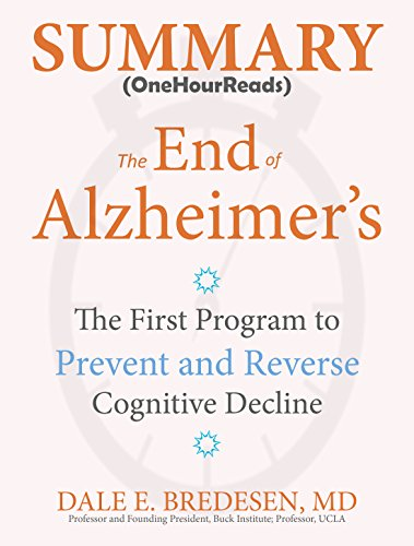 Summary: The End Of Alzheimer's: The First Program to Prevent and Reverse Cognitive Decline cover